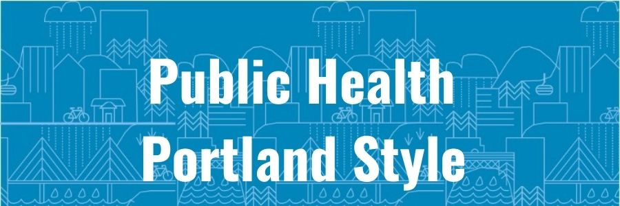 Public Health Portland Style on a blue cityscape background